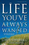 Life You''''ve Always Wanted