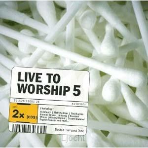 Live to worship 5