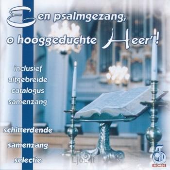 Een Psalmgezang, o hooggeduchte