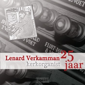 Lenard Verkamman 25 jaar kerkorgani