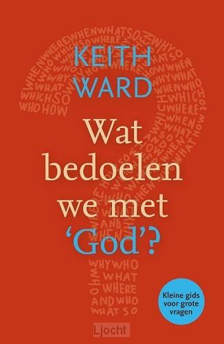 Wat bedoelen we met God?