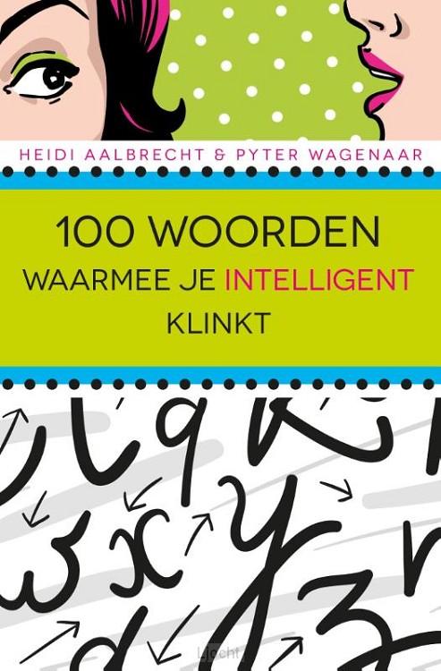 100 woorden waarmee je intelligent klinkt