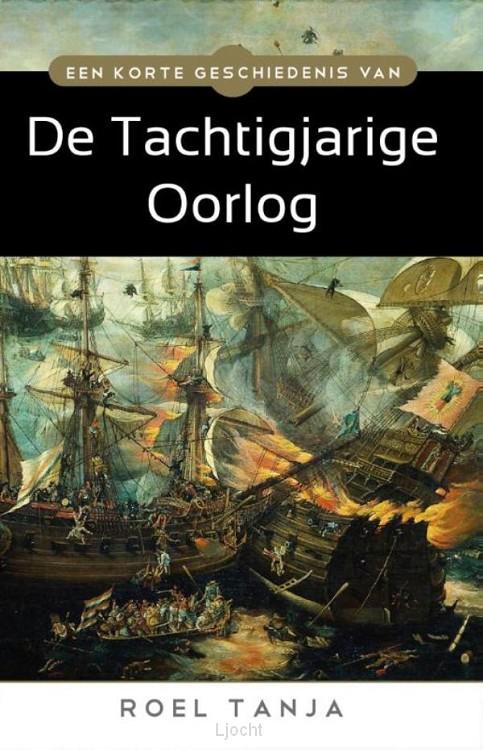 Een korte geschiedenis van de Tachtigjarige Oorlog