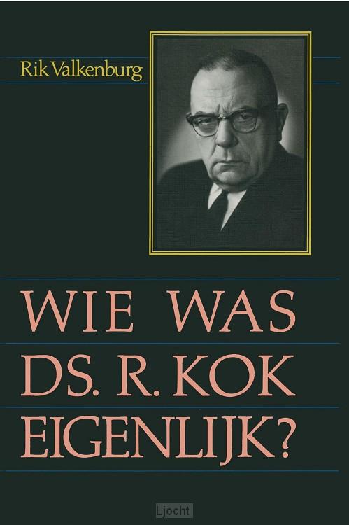 Wie was ds. R. Kok eigenlijk...?
