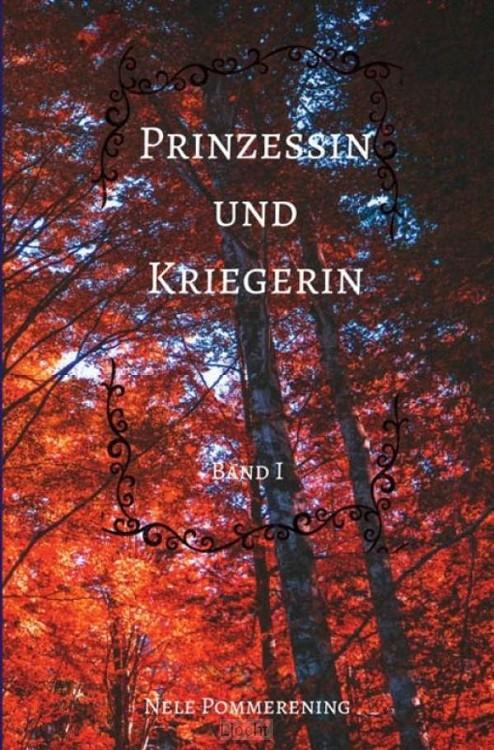 Prinzessin und Kriegerin / Band 1