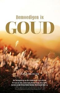 Bemoedigen is goud