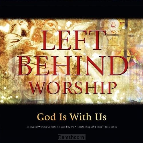 Left behind worship God is with us