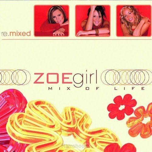 Mix of life   zoegirl remixed