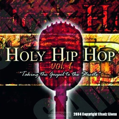 Holy hip hop taking the gospel to the s