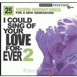 I could sing of your love forever 2