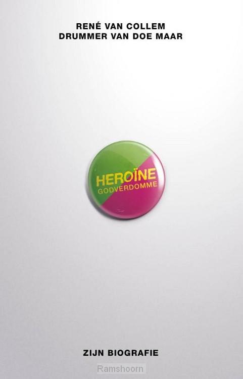Heroine godverdomme