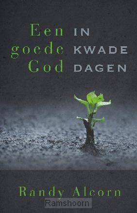 Een goede God in kwade dagen / druk 1
