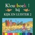 Kijk en luister 2 kleurboek