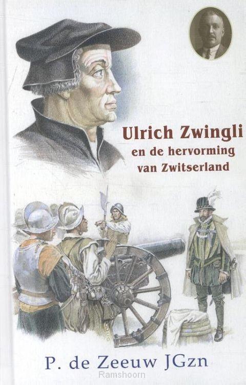 Ulrich Zwingli - De schrijnwerker van Zü