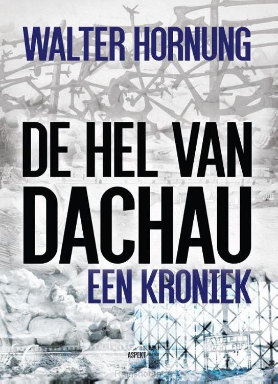 De hel van Dachau