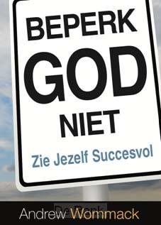 BEPERK GOD NIET