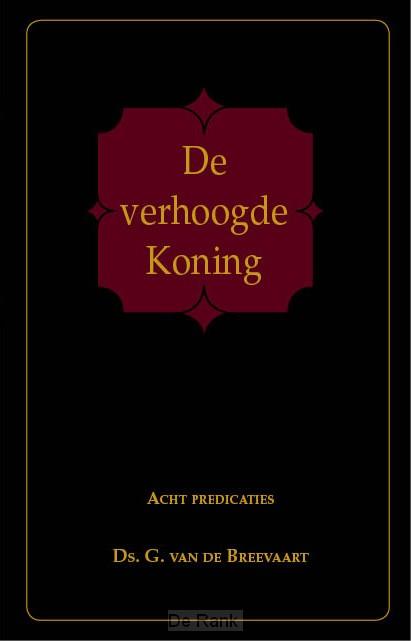 VERHOOGDE KONING, DE