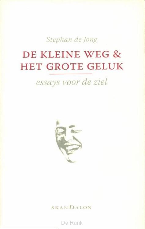 KLEINE WEG EN HET GROTE GELUK, DE