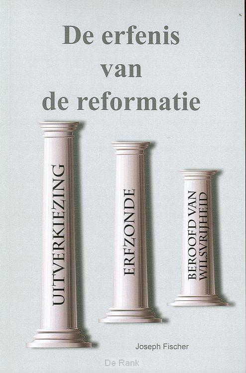 ERFENIS VAN DE REFORMATIE, DE