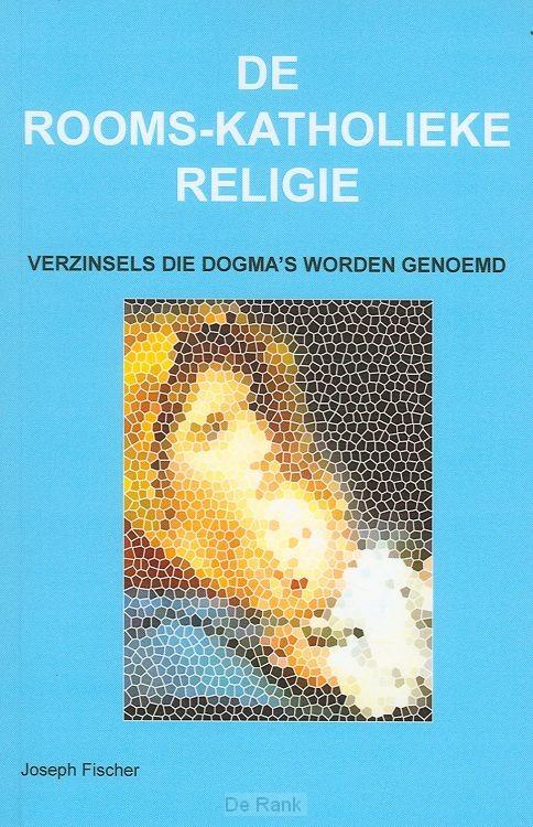ROOMS-KATHOLIEKE RELIGIE, DE