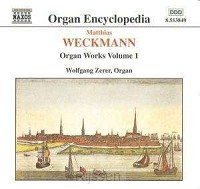Weckmann, M.: Organ Works Vol. 1