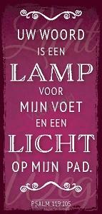 Uw Woord is een lamp voor mijn voet en e