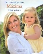 Aanzien van Maxima 5 jaar prinses