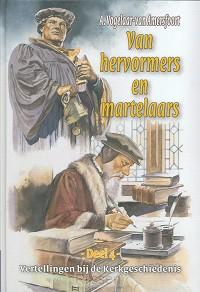 Van hervormers en martelaren (4)