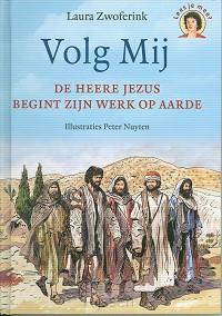 Volg mij - De Heere Jezus begint Zijn we