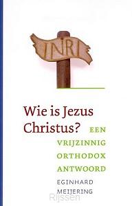 Wie is Jezus Christus