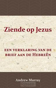 Ziende op Jezus - Verklaring Hebreeën
