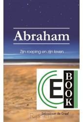 Abraham - Zijn roeping en zijn leven (e-
