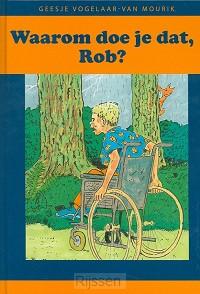 Waarom doe je dat Rob