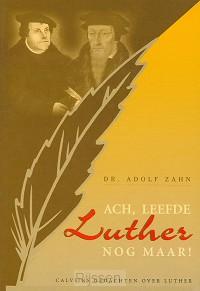 Ach leefde Luther nog maar