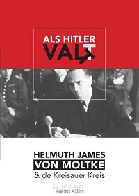 Als Hitler valt - Helmuth James von Molt