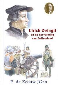 Ulrich Zwingli en de hervorming van Zwit
