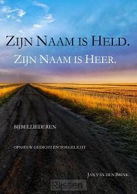 Zijn Naam is Held Zijn Naam is Heer