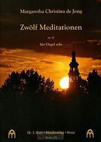 Zwölf /12 Meditationen op.67