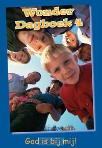 Wonder Dagboek 4 - God is bij mij!