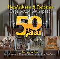 50 jaar Hendriksen & Reitsma orgelbouw