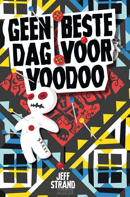 Geen beste dag voor voodoo