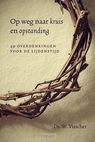 Op weg naar kruis en opstanding