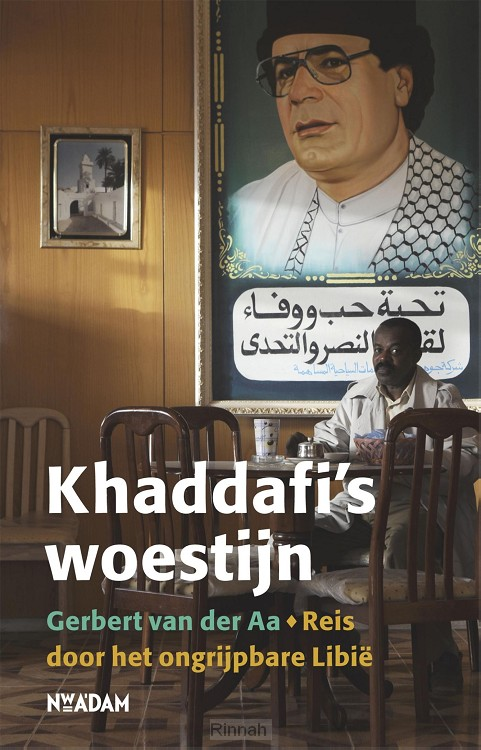 Khaddafi''s woestijn