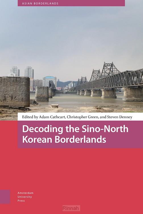 Decoding the Sino-North Korean Borderlands
