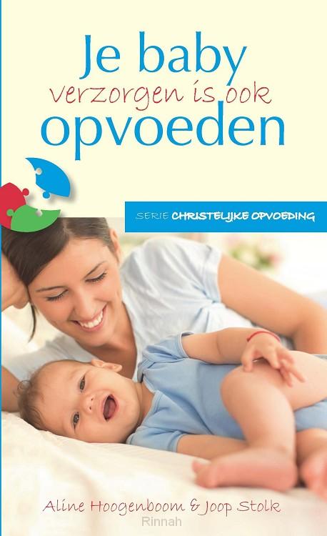 Baby verzorgen is ook opvoeden