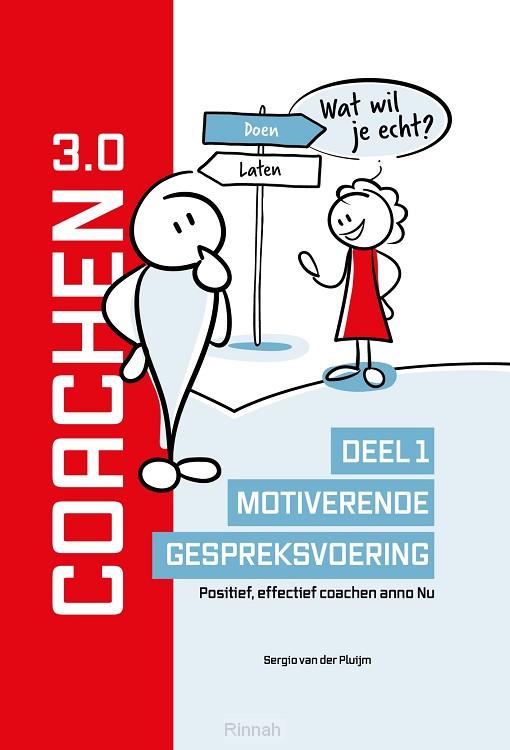Coachen 3.0 / Deel 1: Motiverende gespreksvoering