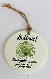 Believe! Have faith in our mighty God