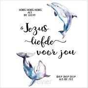 Cadeaubordje dolfijn Jezus liefde