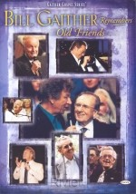 Bill gaither remembers old friends -dvd