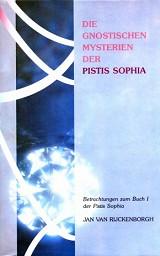 Die gnostischen Mysterien der Pistis Sop